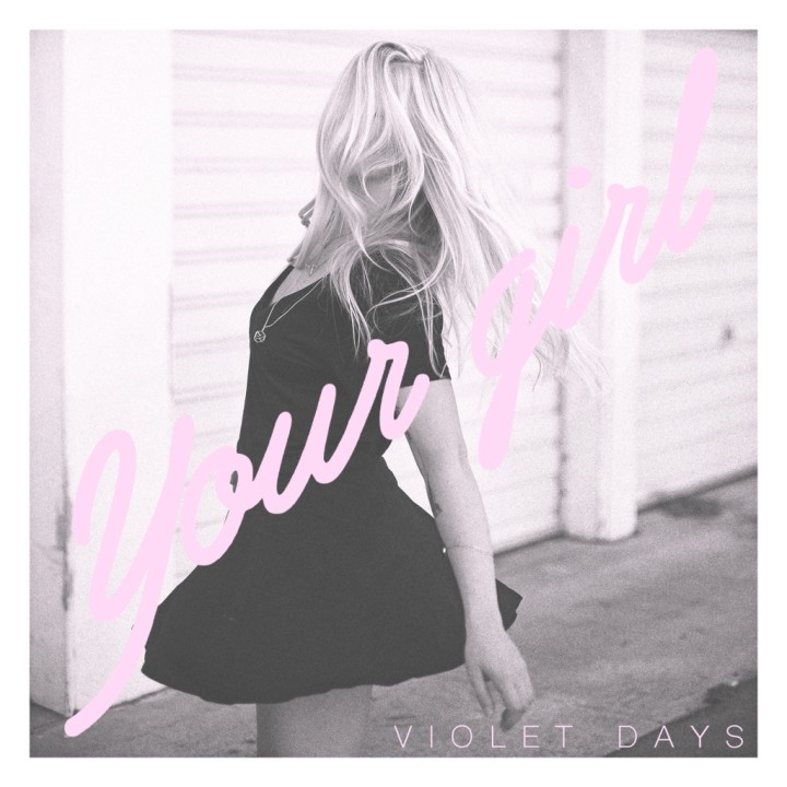 Violet Days – Your Girl
